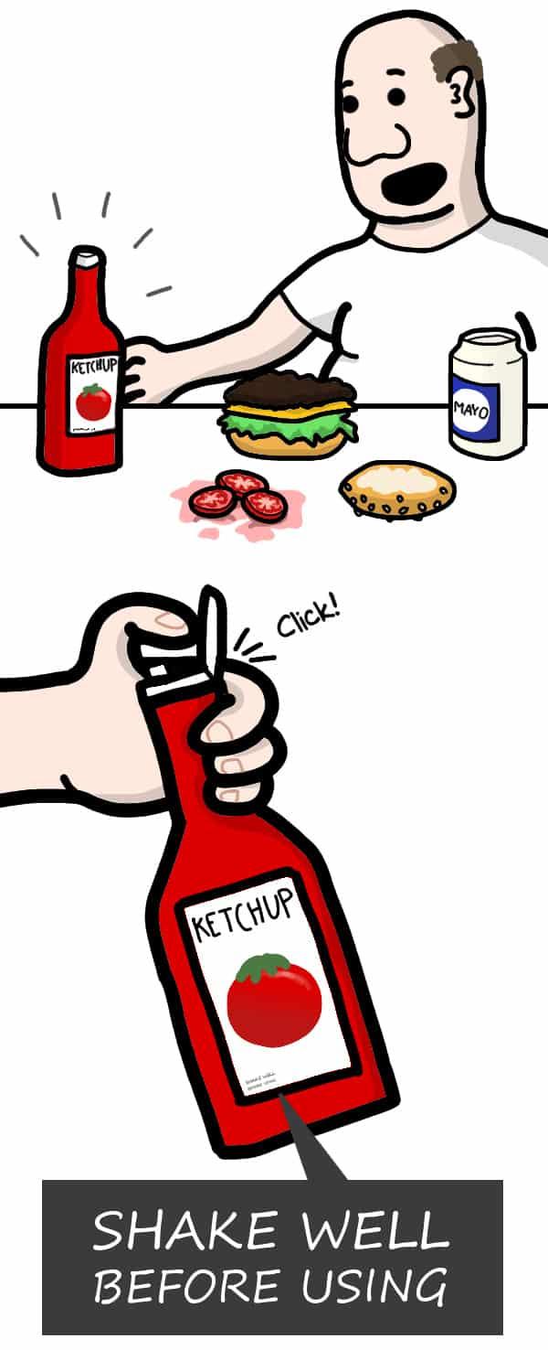 Når man glemmer at ryste ketchupflasken