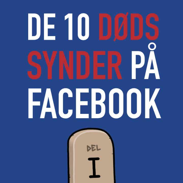De 10 dødssynder på Facebook - Del 1