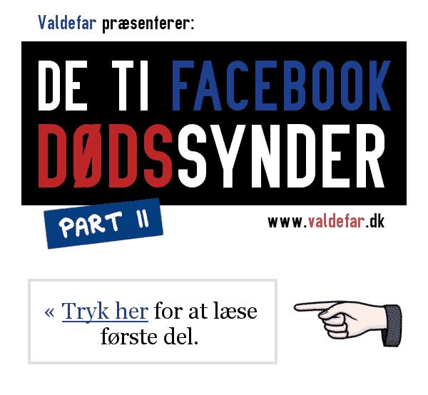Valdefar præsenterer: De ti facebook dødssynder - part II
