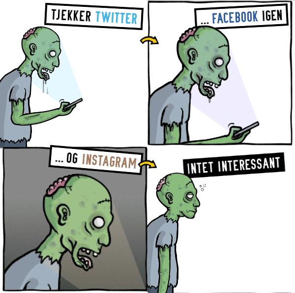 Tjekker twitter. Tjekker facebook igen. Og Instagram. Intet interessant.