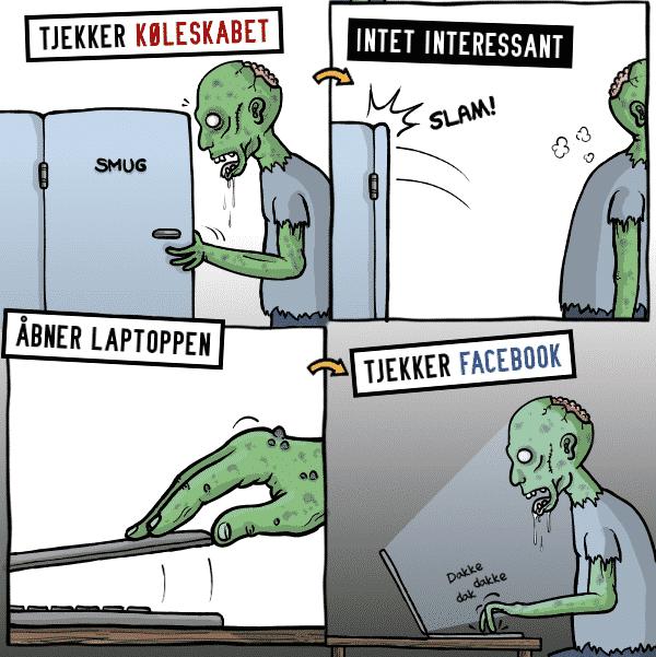 Tjekker køleskabet. Intet interessant. Åbner laptoppen. Tjekker facebook igen.