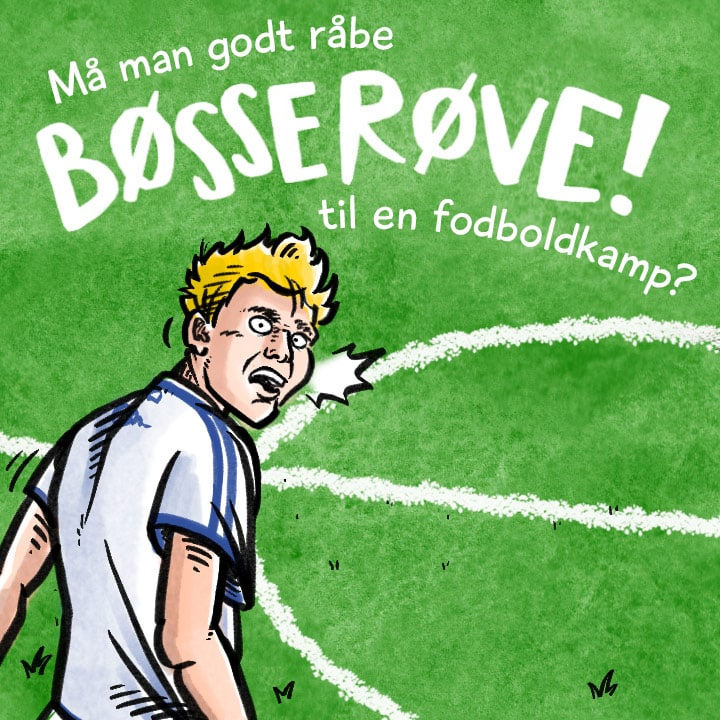 Må man godt råbe 'bøsserøve' til en fodboldkamp?