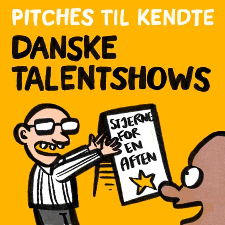 Har du X-factor? Pitches til kendte, danske talentshows siden 2000