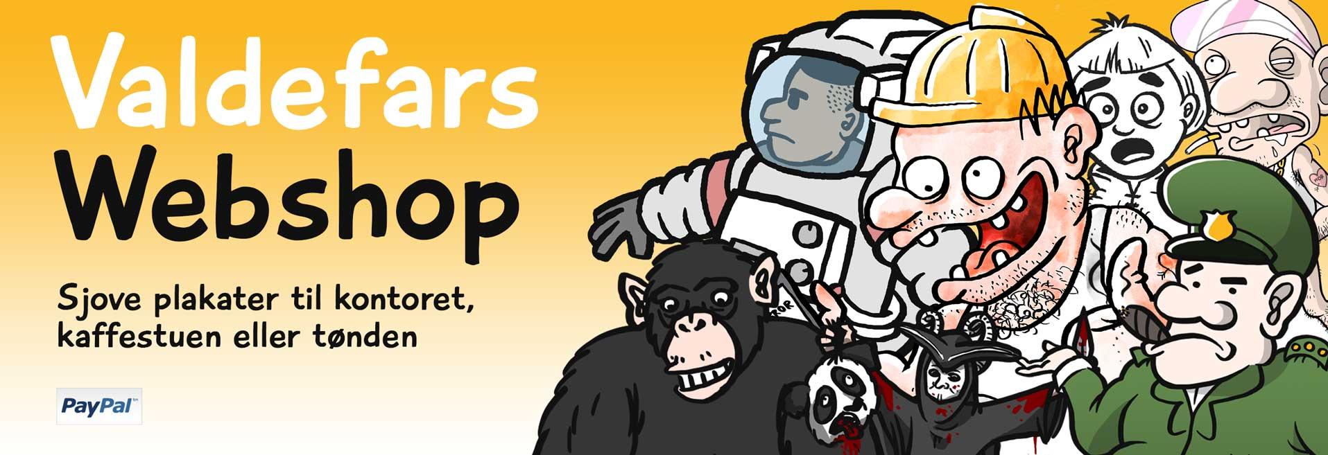 Valdefars Webshop - Plakater og gøgl til kontoret, kaffestuen eller tønden